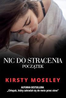 ''Nic do stracenia. Początek'' Kirsty Moseley