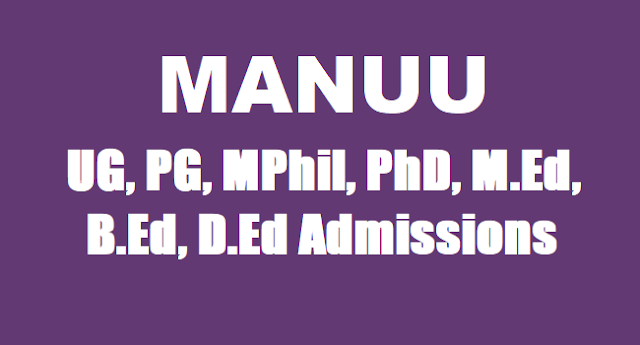 manuu ug,pg,m.phil,ph.d,m.ed,b.ed,d.ed admissions 2018,manuu admission notification 2018,maulana azad national urdu university,online applications from,last date