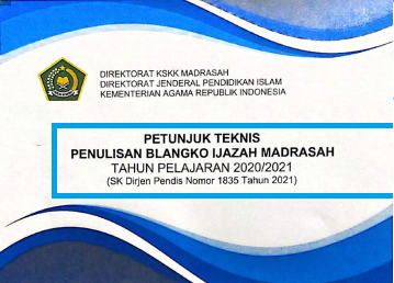 Juknis Penulisan Ijazah 2021 Kemenag + Contoh Blangko RA MI Mts MA Dan MAK