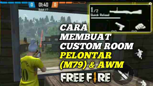 Cara Membuat Custom Room Pelontar (M79) & AWM di Free Fire
