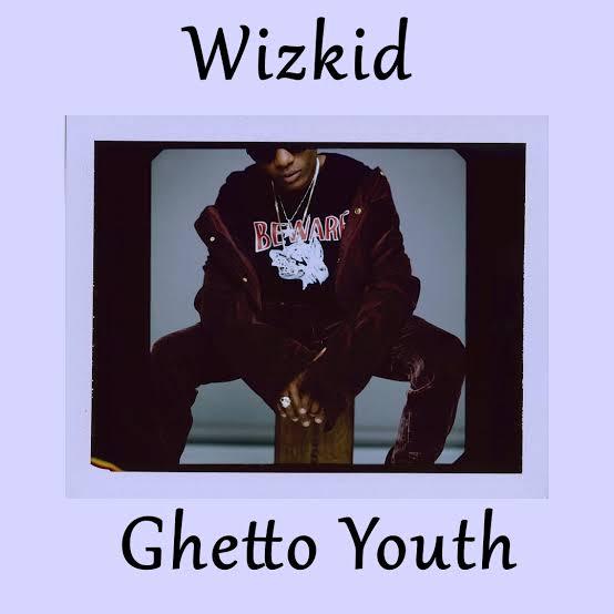 [Mp3] Wizkid - Ghetto Youth (Freestyle)