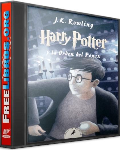 Harry Potter y la Orden del Fénix – J. K. Rowling [AudioLibro]