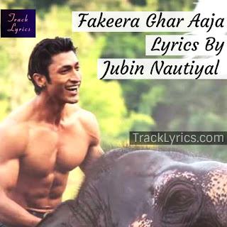 fakeera-ghar-aaja-song-lyrics-junglee-2019-vidyut-jammwal