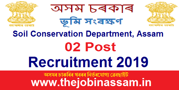 Soil Conservation Department, Assam Recruitment 2019