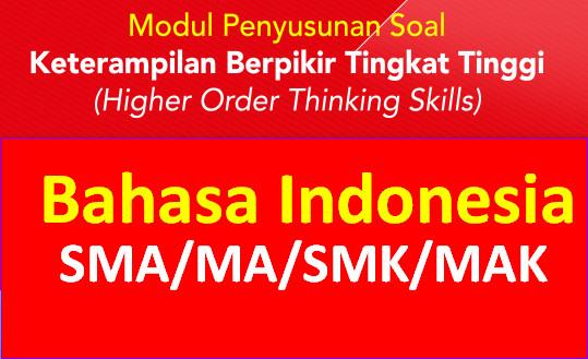 MODUL PENYUSUNAN SOAL HOTS BAHASA INDONESIA SMA KURIKULUM 2013 - TERBARU