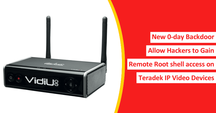 New 0-day Backdoor Allow Hackers to Gain Remote Root Shell Access on Teradek IP Video Devices