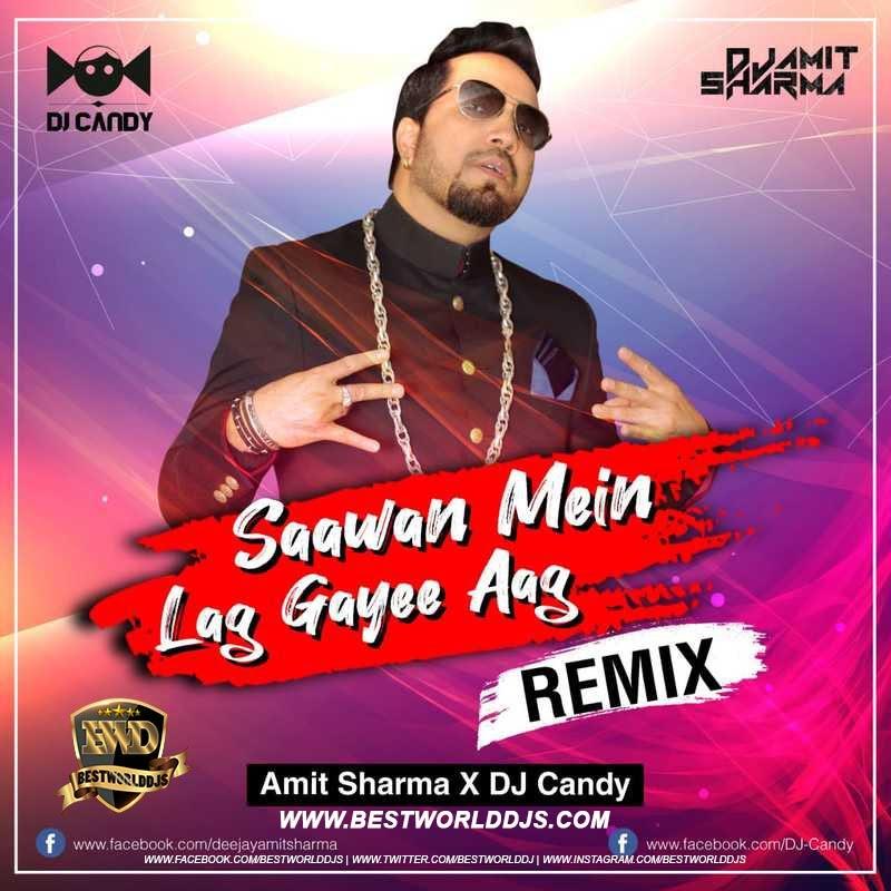 Sawan Mein Lag - Amit Sharma x Dj Candy mp3 song