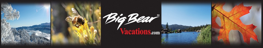 Big Bear Vacations Call Toll free (877) 473-5305