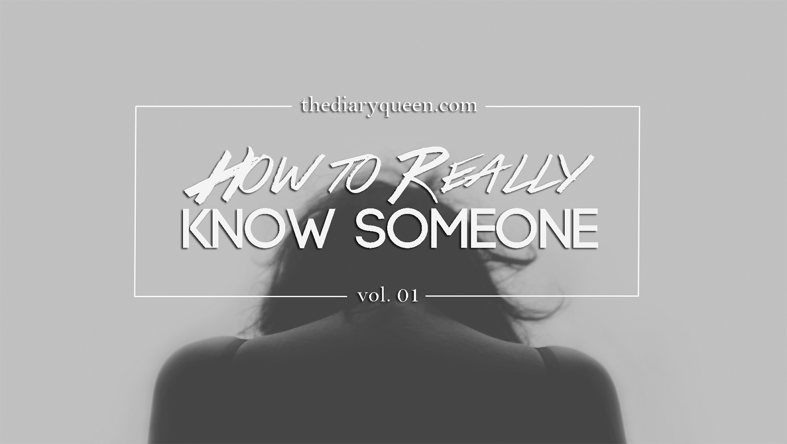 The Diary Queen: how to really know someone, vol 1