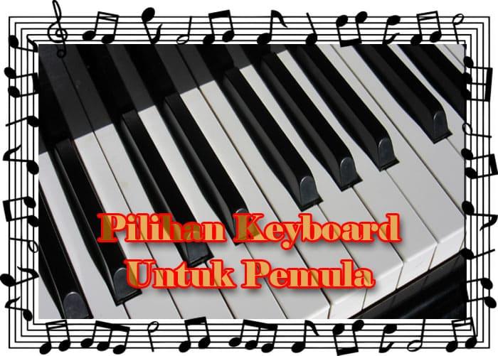 Pilihan Keyboard Untuk Pemula dan Menengah