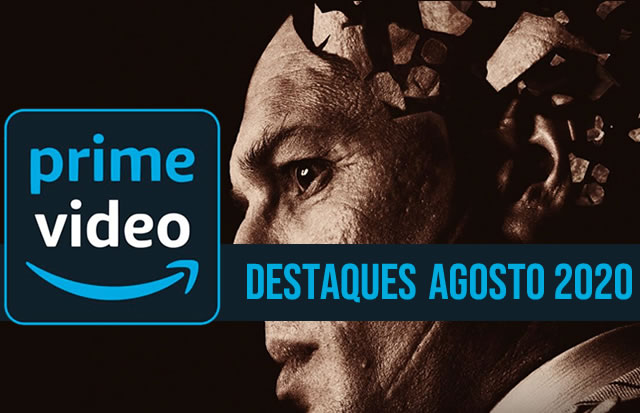 Os destaques do Prime Video no mês de Agosto de 2020