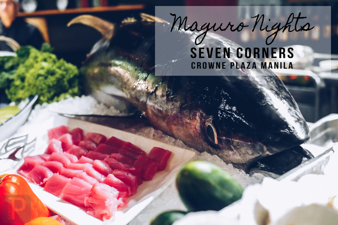 Maguro Nights at Seven Corners - Crowne Plaza Manila Galleria