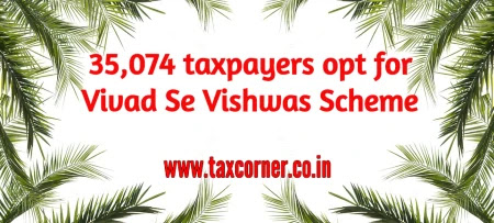 35074-taxpayers-opt-for-vivad-se-vishwas-scheme