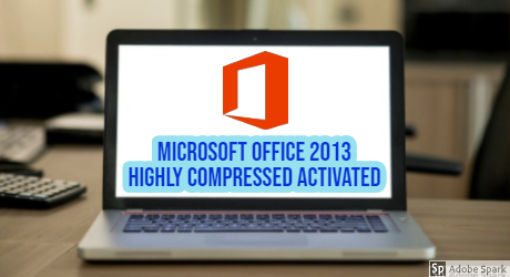 Microsoft Office 2013 Highly Compressed Activated 32/64bit