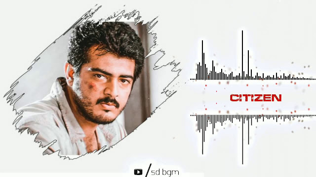 Ajith BGM Ringtone Download | citizen BGM Mp3 Download