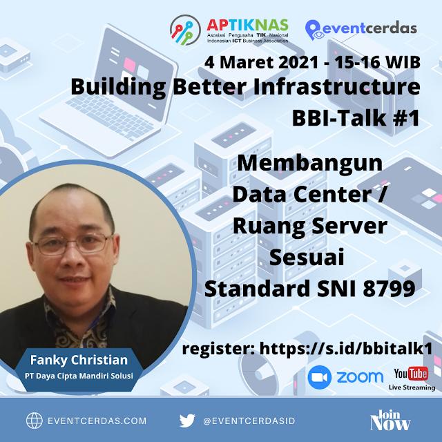 Webinar Building Better Infrastructure (BBI)Talk membahas Membangun Data Center / Ruang Server dengan standar SNI 8799