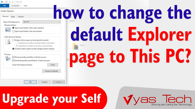 how to change the default Explorer page to This PC instead of Quick access when you press windows+E button? | Vyas Tech