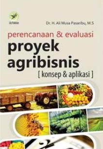 Perencanaan & Evaluasi Proyek Agribisnis (Konsep & Aplikasi)