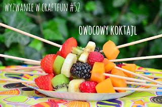http://craftfunsklep.blogspot.com/2017/05/wyzwanie52-owocowy-koktajl.html