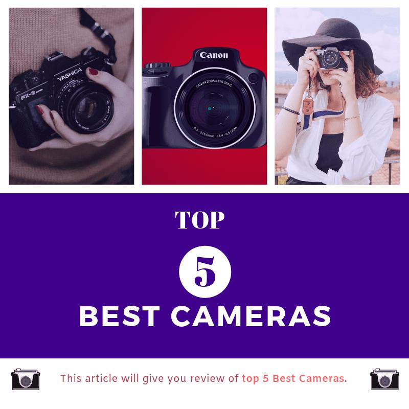 Top 5 Best Cameras
