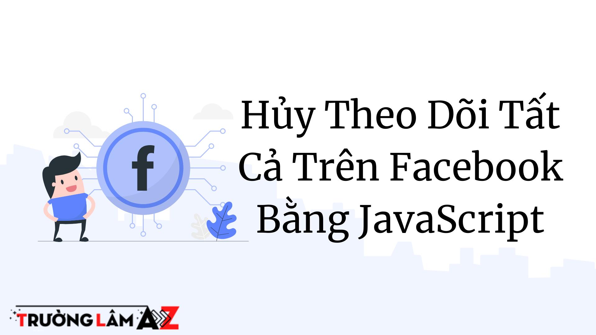 huy-theo-doi-tat-ca-tren-facebook