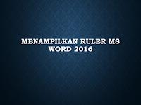 Cara Menampilkan Ruler MS Word 2016