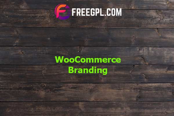 WooCommerce Branding Nulled Download Free