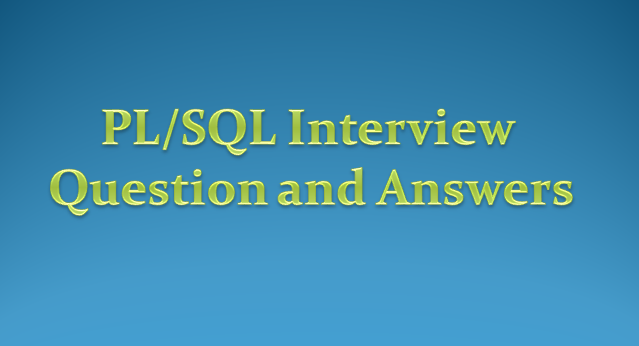 PLSQL Interview Question and answers