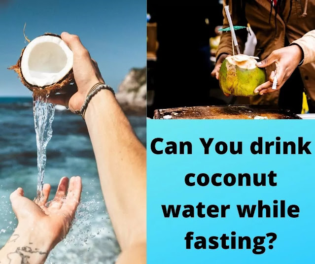 Can You drink coconut water while fasting?
