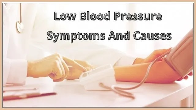 Low Blood Pressure Symptoms And Causes