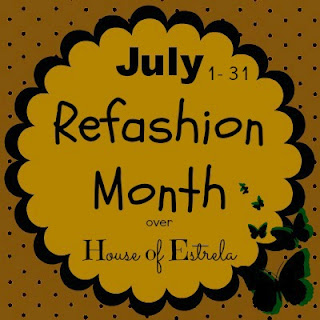 July 1-31 refashion month over house of estrela