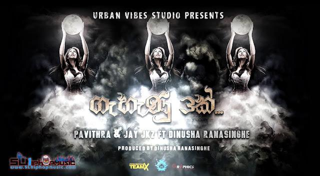 Pavithra, Jay Jkz,Dinusha Ranasinghe, Sinhala Rap, sl hiphop, Audio,
