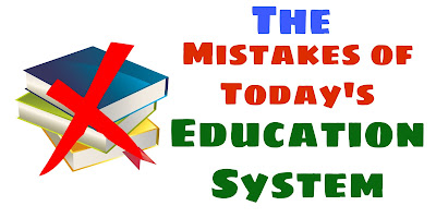 The Mistakes of Today's Education System