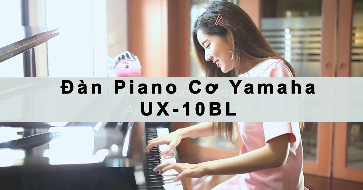 Đàn Piano Yamaha UX10BL- Khuyến mãi chi ân khách hàng