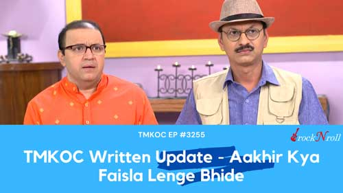TMKOC-Written-Update-Aakhir-Kya-Faisla-Lenge-Bhide