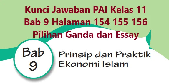 Kunci Jawaban Pai Kelas 11 Bab 9 Halaman 154 155 156 Pilihan Ganda Dan Essay Prinsip Dan Praktik Ekonomi Islam Wali Kelas Sd