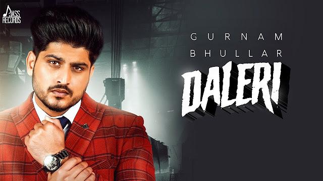 DALERI LYRICS - Gurnam Bhullar  New Punjabi Songs 2020
