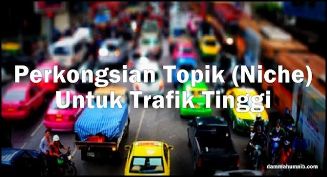 Perkongsian Topik (Niche) Blog Paling Popular Untuk Trafik Tinggi