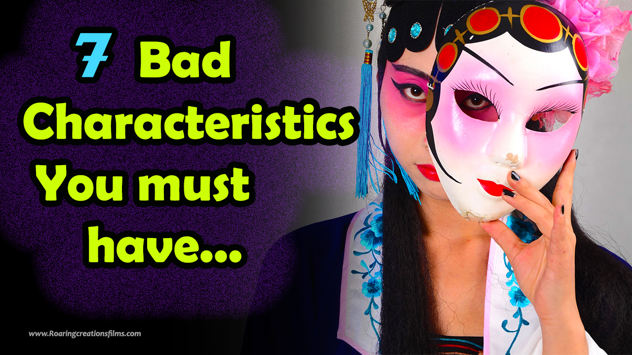 7 Seven bad characteristics you must have : Life Changing Article