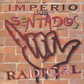 Império dos Sentados -Radical  1995