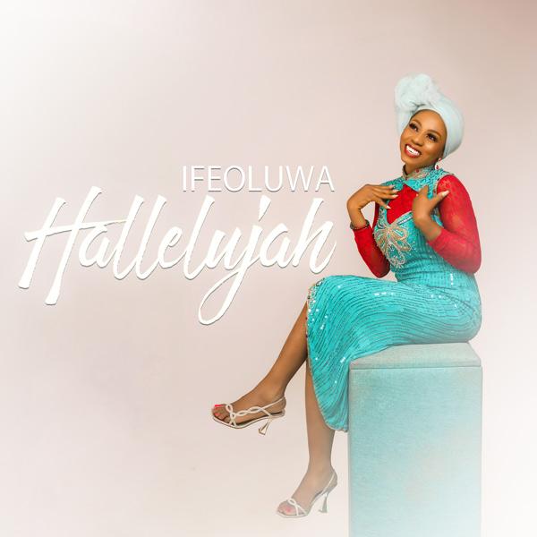 Audio: Ifeoluwa – Hallelujah