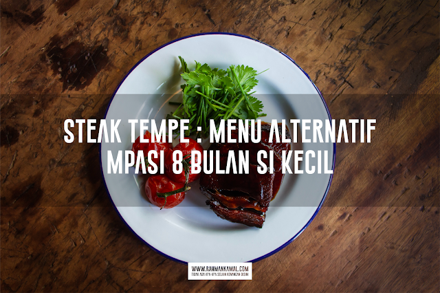Steak Tempe : Menu Alternatif  MPASI 8 Bulan Si Kecil
