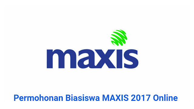 Permohonan Biasiswa MAXIS 2017 Online