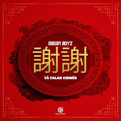 Dream Boyz - Tá Falar Chinês (Tarraxinha) [Download]