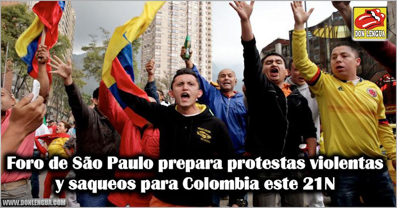Foro de São Paulo prepara protestas violentas y saqueos para Colombia este 21N
