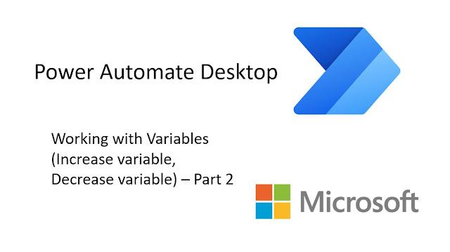 Power Automate Desktop - Increase variable, Decrease variable