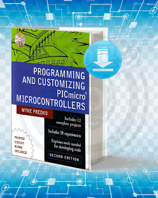 Free Book Programming and Customizing PIC micro Microcontrollers pdf.