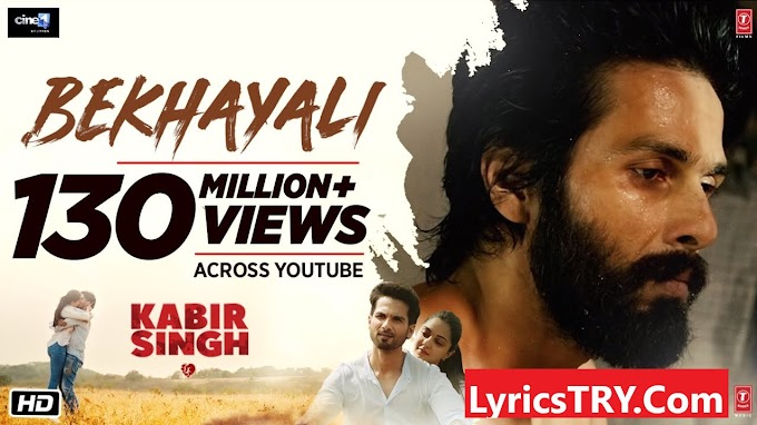 BEKHAYALI LYRICS - KABIR SINGH | SACHET TANDON | Lyricstry