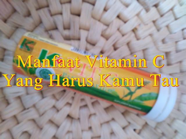 manfaat vitamin c yang harus kamu tau
