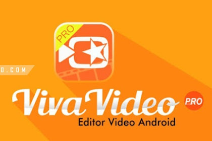 Apk Viva Video Pro Tanpa Watermark dan Root
